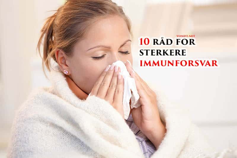 10 råd for sterkere immunforsvar