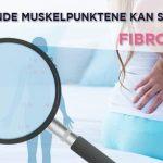 Disse 18 Vonde Muskelpunktene kan si om du har Fibromyalgi