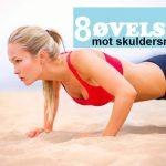 8 Øvelser mot Skuldersmerter