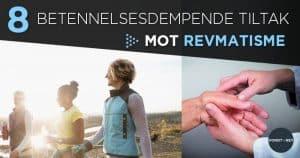 8 betennelsesdempende tiltak mot revmatisme