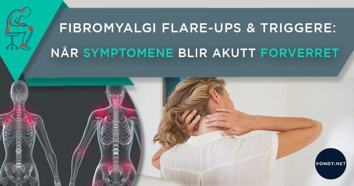 Fibromyalgi Flare Ups og triggere