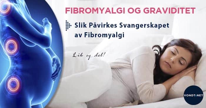 Fibromyalgi og graviditet (Slik Påvirkes Svangerskapet)