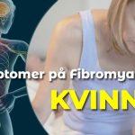 7 Symptomer på Fibromyalgi hos Kvinner