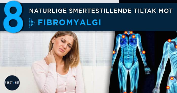 Naturlige Smertestillende Tiltak mot FIbromyalgi