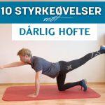 10 øvelser for dårlig hofte