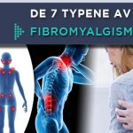 De 7 Typene av Fibromyalgismerter