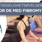 5 Bevegelighetsøvelser for de med Fibromyalgi