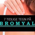 7 Tidlige Tegn på Fibromyalgi