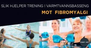 slik hjelper trening i varmtvannsbasseng mot fibromyalgi 2